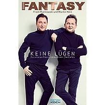 Fantasy: Keine Lügen - Für unseren Traum riskierten wir (fast) alles (Musiker-Biografie)