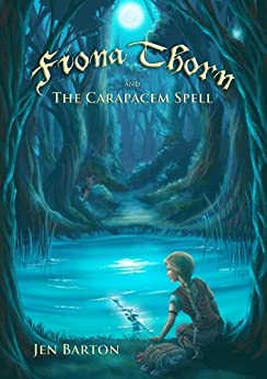 Fiona Thorn and the Carapacem Spell by [Barton, Jen]