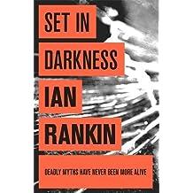 Set In Darkness (A Rebus Novel)