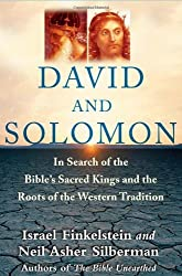 David and Solomon: In Search of the Bible's Sacred Kings and the Roots of the Western Tradition by Israel Finkelstein (2006-01-31)