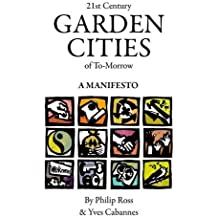 21st Century Garden Cities of to-Morrow. A Manifesto