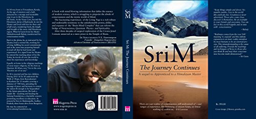 The Journey Continues- A Sequel to Apprenticed to A Hiamalayan Master (A sequel to Apprenticed to a Himalayan Master)