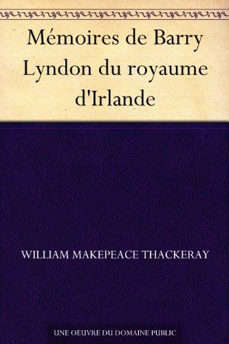 Mémoires de Barry Lyndon du royaume d'Irlande (French Edition)