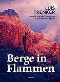 Berge in Flammen: Der Roman über den Gebirgskrieg in den Dolomiten 1915-17