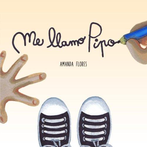 Me llamo Pipo por Amanda Flores