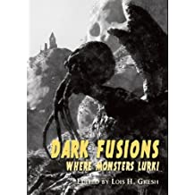 Dark Fusions: Where Monsters Lurk! by PS Publishing (2013-11-01)