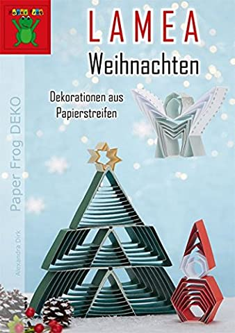 LAMEA Weihnachten – Dekorationen aus Papierstreifen: Engel, Nikolaus, Weihnachtskranz, Stern, Krippe, Weihnachtsbaum & Co. (Paper Frog DEKO)