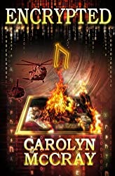 Encrypted: An Action-Packed Techno-Thriller by Carolyn McCray (2013-02-20)