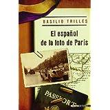 Español De La Foto De Paris, El (Cuadernos De La Trinchera)