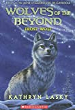 Wolves of the Beyond #4: Frost Wolf (Wolves of the Beyond (Quality))