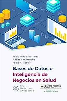 Base De Datos E Inteligencia De Negocio En Salud por Pablo Witold Martínez epub