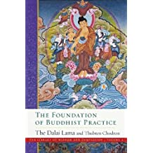 The Foundation of Buddhist Practice (The Library of Wisdom and Compassion, Band 2)