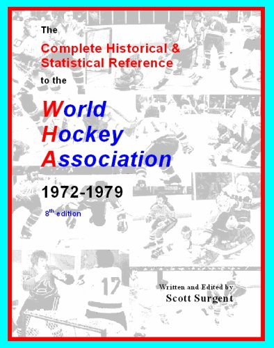 The Complete Historical and Statistical Reference to the World Hockey Association, 1972-1979 por Scott Adam Surgent