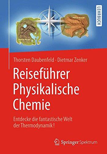 Reiseführer Physikalische Chemie: Entdecke die fantastische Welt der Thermodynamik!