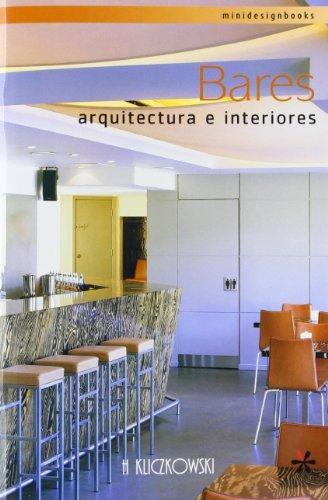 Bares: Arquitectura E Interiores (Mini Design Books) por Guillermo Raul Kliczkowski