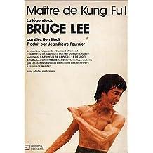 Maitre du Kung Fu ! La légende de Bruce Lee