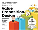 The authors of the international bestseller Business Model Generation explain how to create value propositions customers can't resist Value Proposition Design helps you tackle a core challenge of every business — creating compelling products and serv...