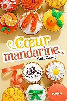 Coeur Mandarine - Tome 3 par [Cassidy, Cathy]