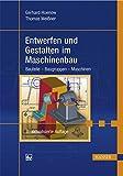 Entwerfen und Gestalten im Maschinenbau: Bauteile - Baugruppen - Maschinen (Print-on-Demand)