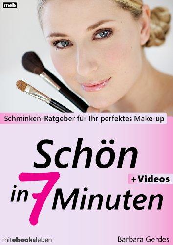 Schön in 7 Minuten: Schminken-Ratgeber für Ihr perfektes Make-up