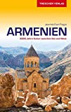Reiseführer Armenien: 3000 Jahre Kultur zwischen Ost und West (Trescher-Reihe Reisen) -
