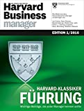 Harvard Business Manager Edition 1/2016: Harvard-Klassiker Führung