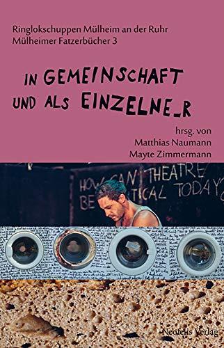 In Gemeinschaft und als Einzelne_r (Mülheimer Fatzerbücher, Band 3)