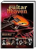 Guitar Heaven. Legend?re Gitarren - faszinierende Instrumente