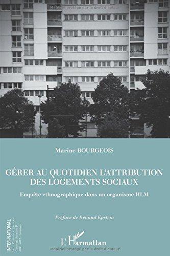 Gérer au quotidien l'attribution des logements sociaux: Enquête ethnographiques dans un organisme HLM par Marine Bourgeois