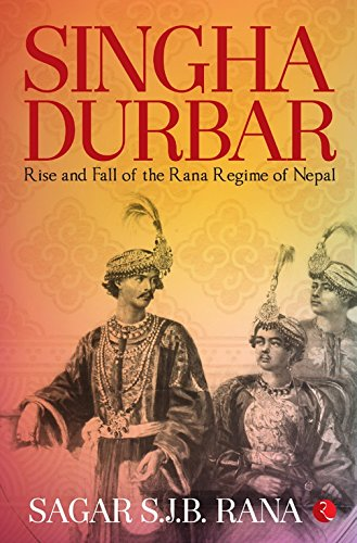 singha-durbar-rise-and-fall-of-the-rana-regime-of-nepal