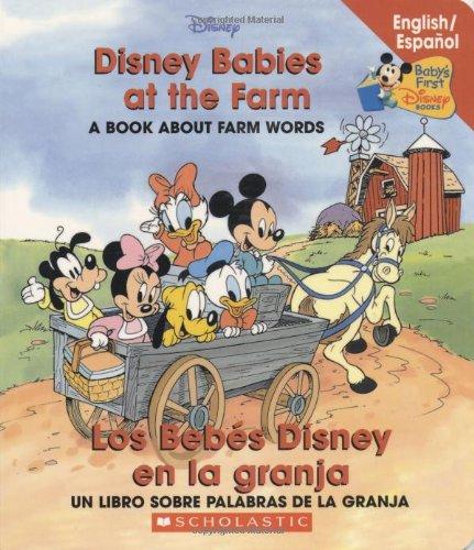 Disney Babies at the Farm/Los Bebes Disney En La Granja (Baby's First Disney Books (Bilingual-Spanish))