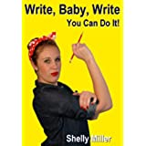 WRITE, BABY, WRITE:  You Can Do It! (English Edition)