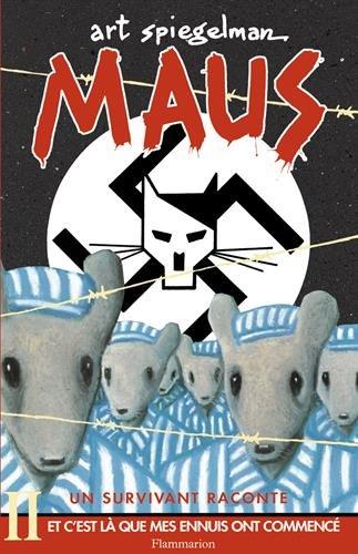 Maus, un survivant raconte, Tome 2 : Et c'est là que mes ennuis ont commencé par Art Spiegelman