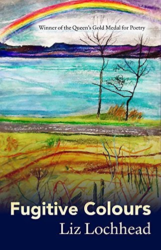Fugitive Colours by Liz Lochhead (2016-05-26)