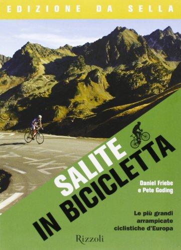Salite in bicicletta. Le più grandi arrampicate ciclistiche d'Europa