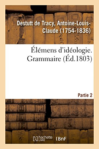 Elemens d'ideologie. Partie 2. Grammaire