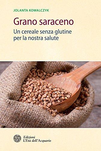Grano saraceno: Un cereale senza glutine per la nostra salute
