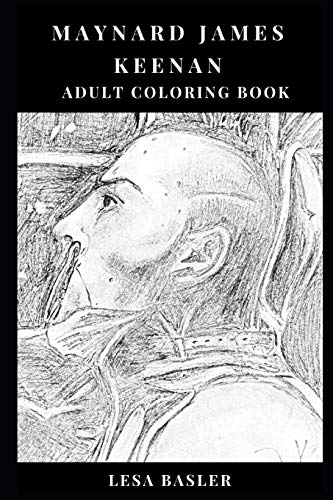 Maynard James Keenan Adult Coloring Book: Shock Artist and Conceptual Musician, Tool Frontman and Progressive Metal Icon Inspired Adult Coloring Book par Lesa Basler