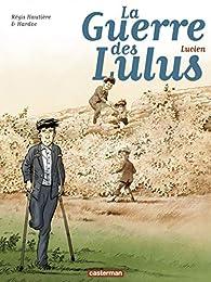 La Guerre des Lulus, tome 6 : Lucien par Régis Hautière