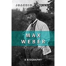 Max Weber: A Biography by Joachim Radkau (2011-04-18)