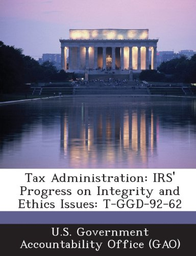 Tax Administration: IRS' Progress on Integrity and Ethics Issues: T-Ggd-92-62