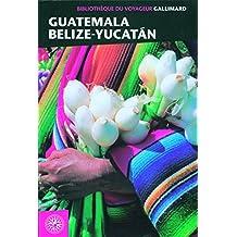 Guatemala, Belize, Yucatán