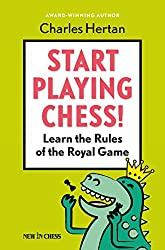 Start Playing Chess!: Learn the Rules of the Royal Game