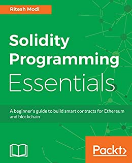 Solidity Programming Essentials: A beginner's guide to build smart contracts for Ethereum and blockchain Descargar PDF Ahora