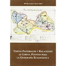 Visitas pastorales y relaciones adlimina: Fuentes para la geografia eclesiastica