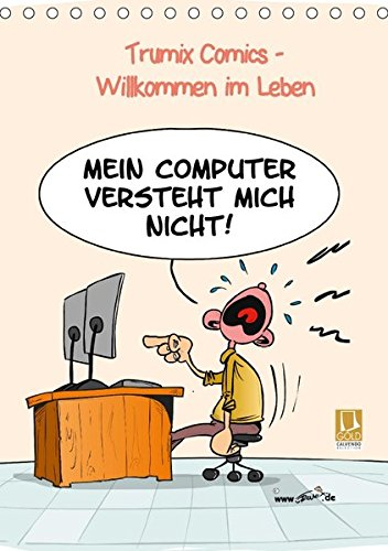 WIllkommen im Leben (Tischkalender 2018 DIN A5 hoch): Cartoons von Trumix über das Leben und den Alltag (Monatskalender, 14 Seiten ) (CALVENDO Spass) ... [Apr 01, 2017] (Reinhard Trummer), Trumix