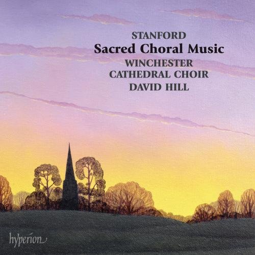 stanford-sacred-choral-music-winchester-cathedral-choir-david-hill-hyperion-cds44311-3