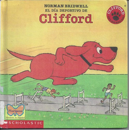 El Dia Deportivo De Clifford/Clifford's Sports Day par Norman Bridwell