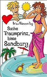 Suche Traumprinz, biete Sandburg: aus der Reihe Freche Mädchen - freche Bücher!