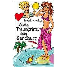 Suche Traumprinz, biete Sandburg: aus der Reihe Freche Mädchen – freche Bücher!